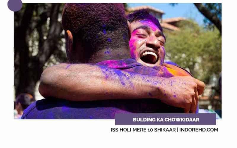 Building-Watchman-Indori-Shikaar-Holi-IndoreHD