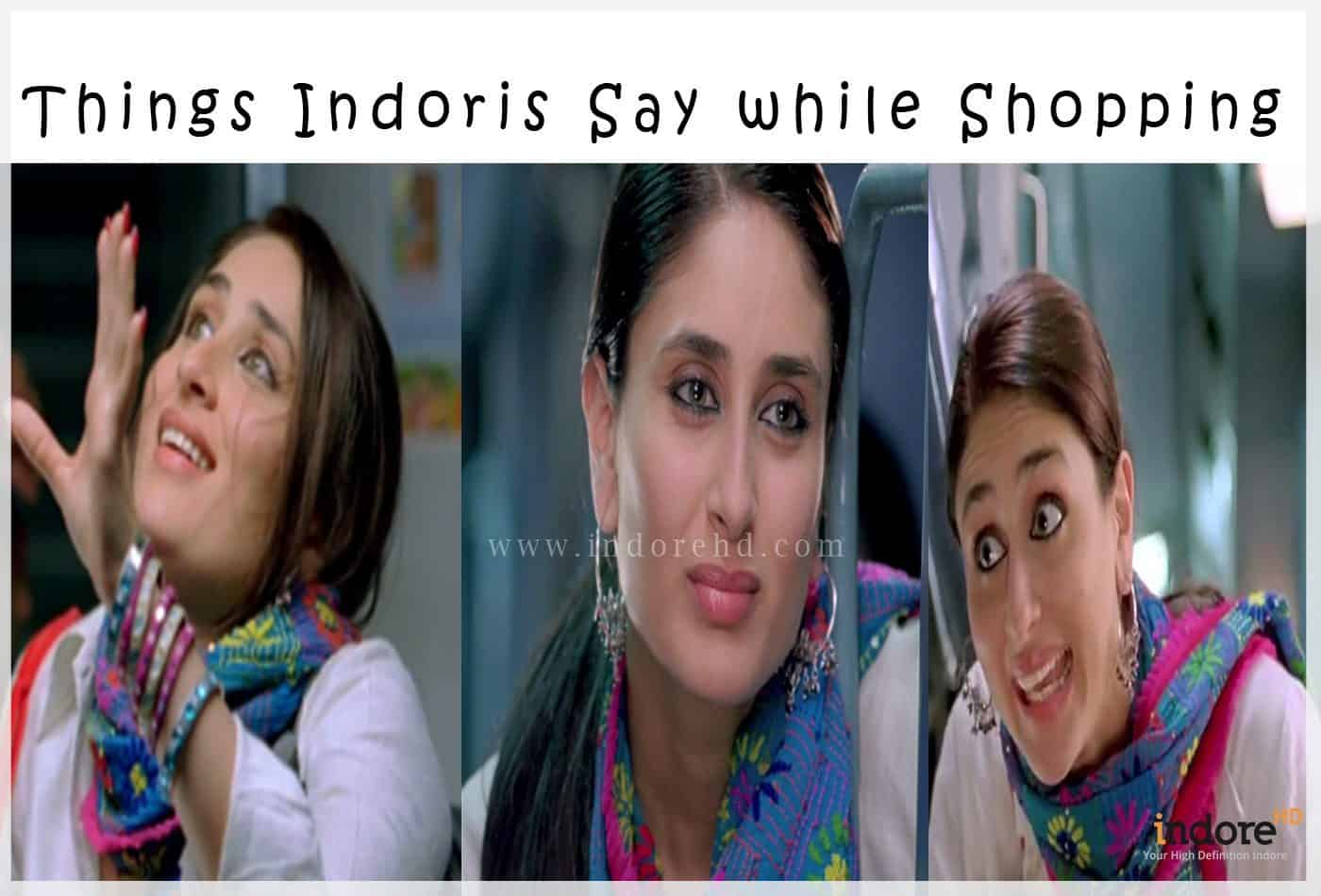 Things Indoris Say while Shopping-Indore-HD
