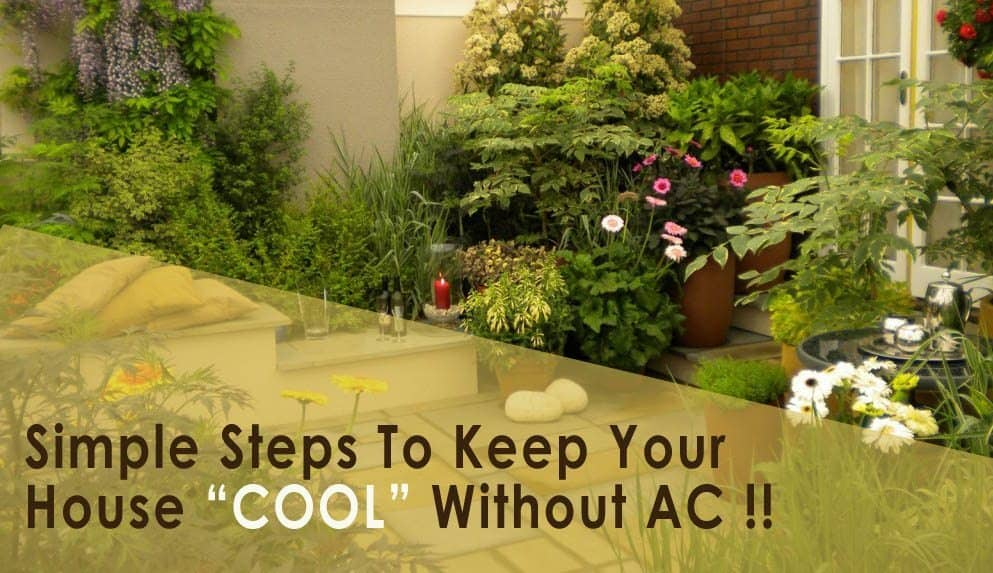 How to keep a house cool without ac nine combinations of sev that only indori s can do indorehd - Cooling house without ac tips summer ...