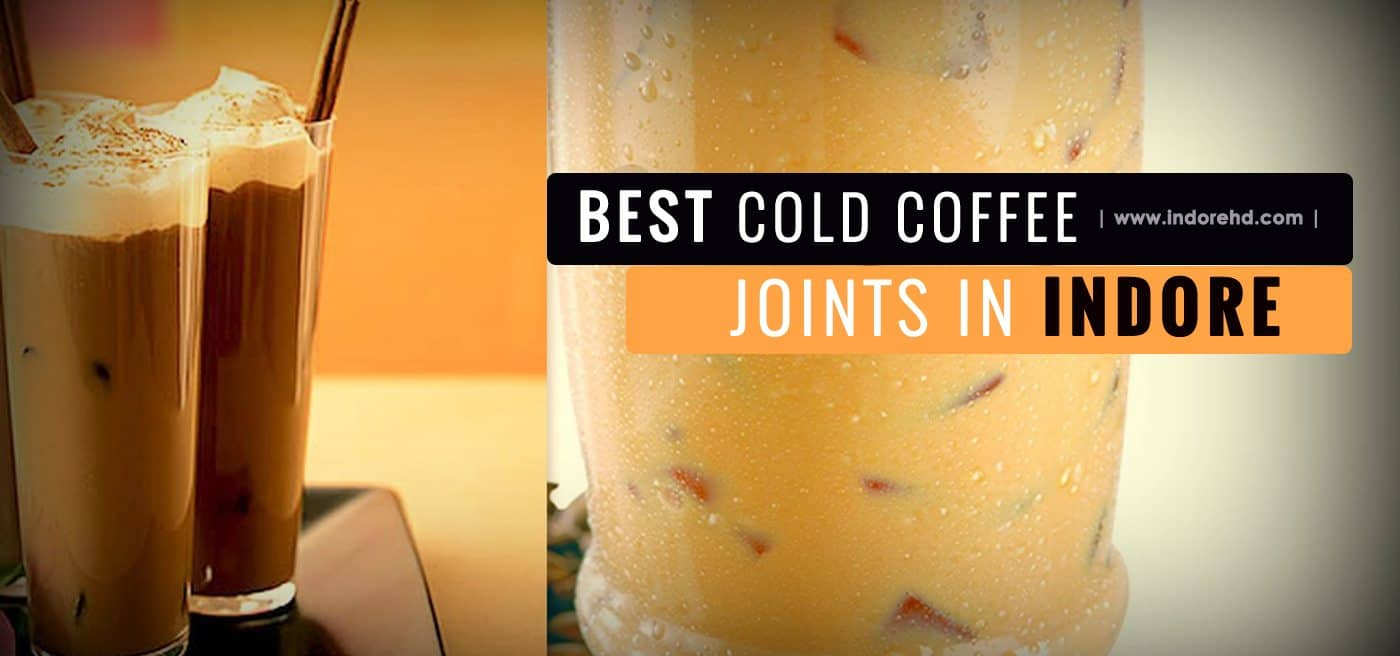 Best Cold Coffee Joints in Indore-IndoreHD