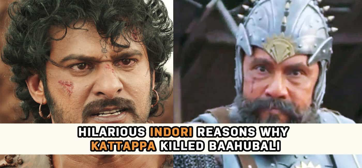 Hilarious Indoi Reasons Why Kattappa Killed Baahubali-IndoreHD