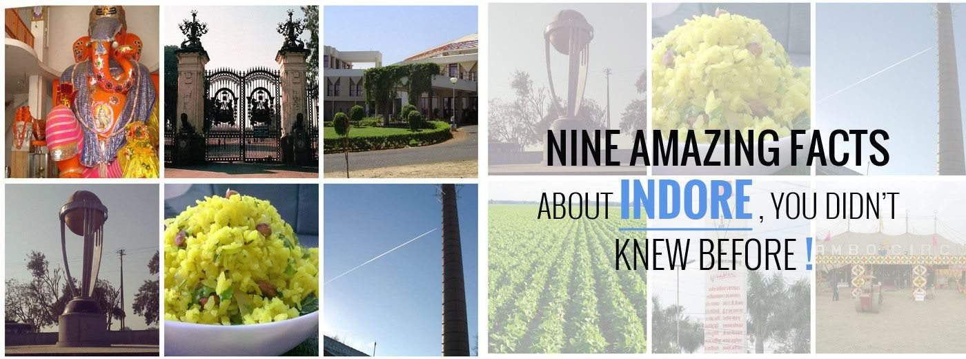 NINE AMAZING FACTS ABOUT INDORE - IndoreHD