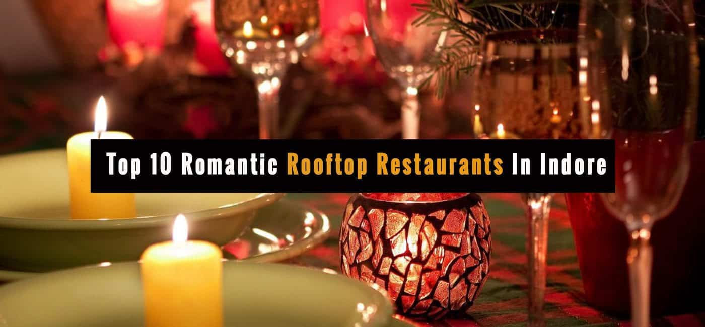 Top 10 Romantic Rooftop Restaurants In Indore-IndoreHD