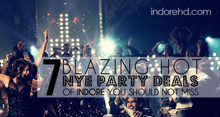 7 blazing hot nye party deals of Indore - IndoreHD