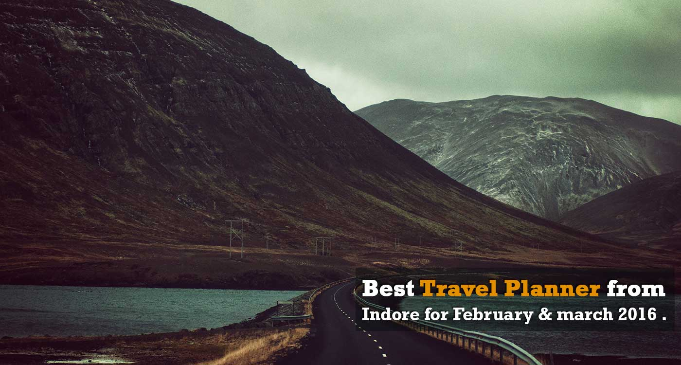 Best-travel-planner-of-Indore-for-moths-February-and-march-2016-IndoreHD