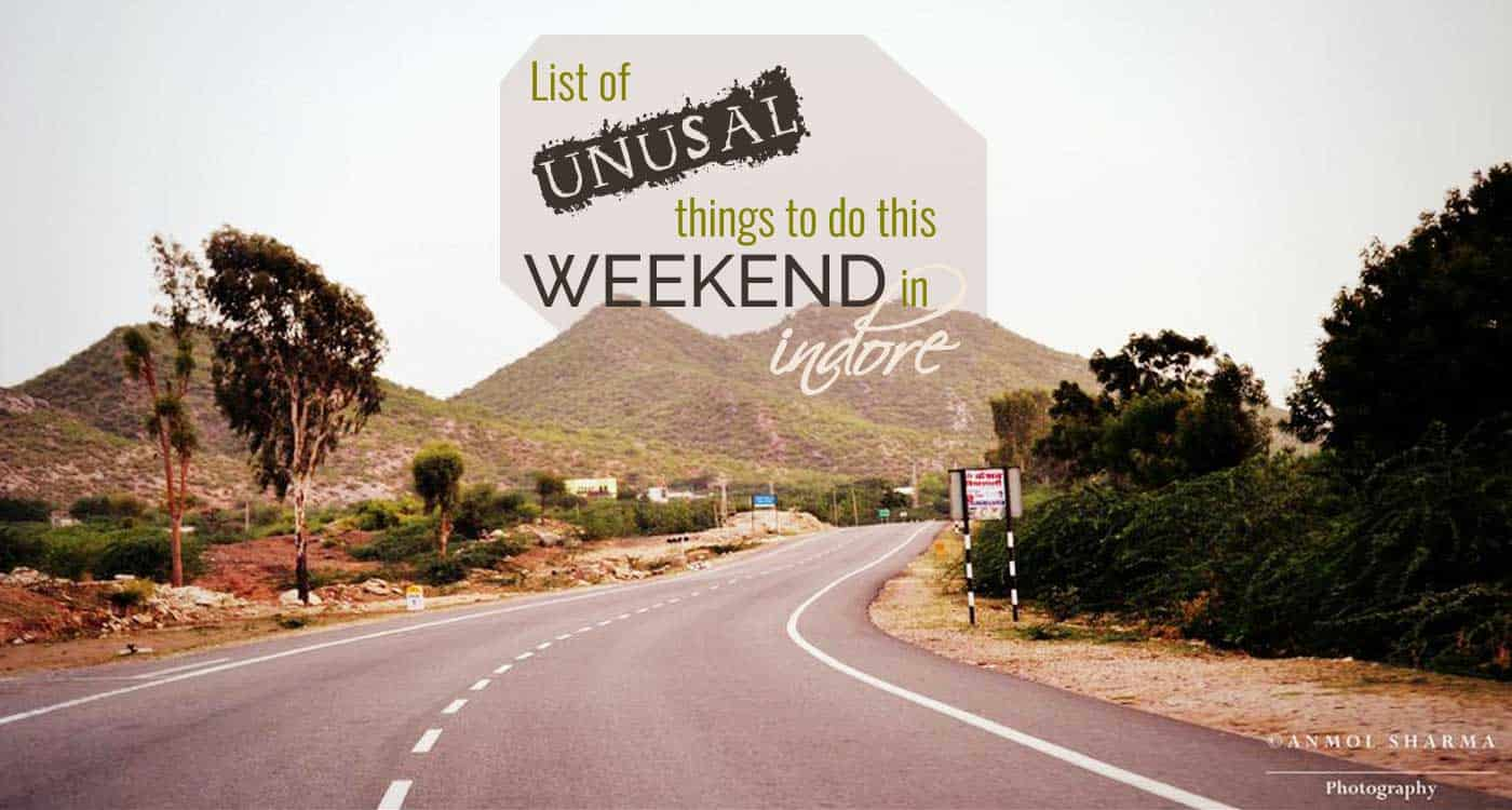List of Unusual things to do this Weekend in Indore - IndoreHD