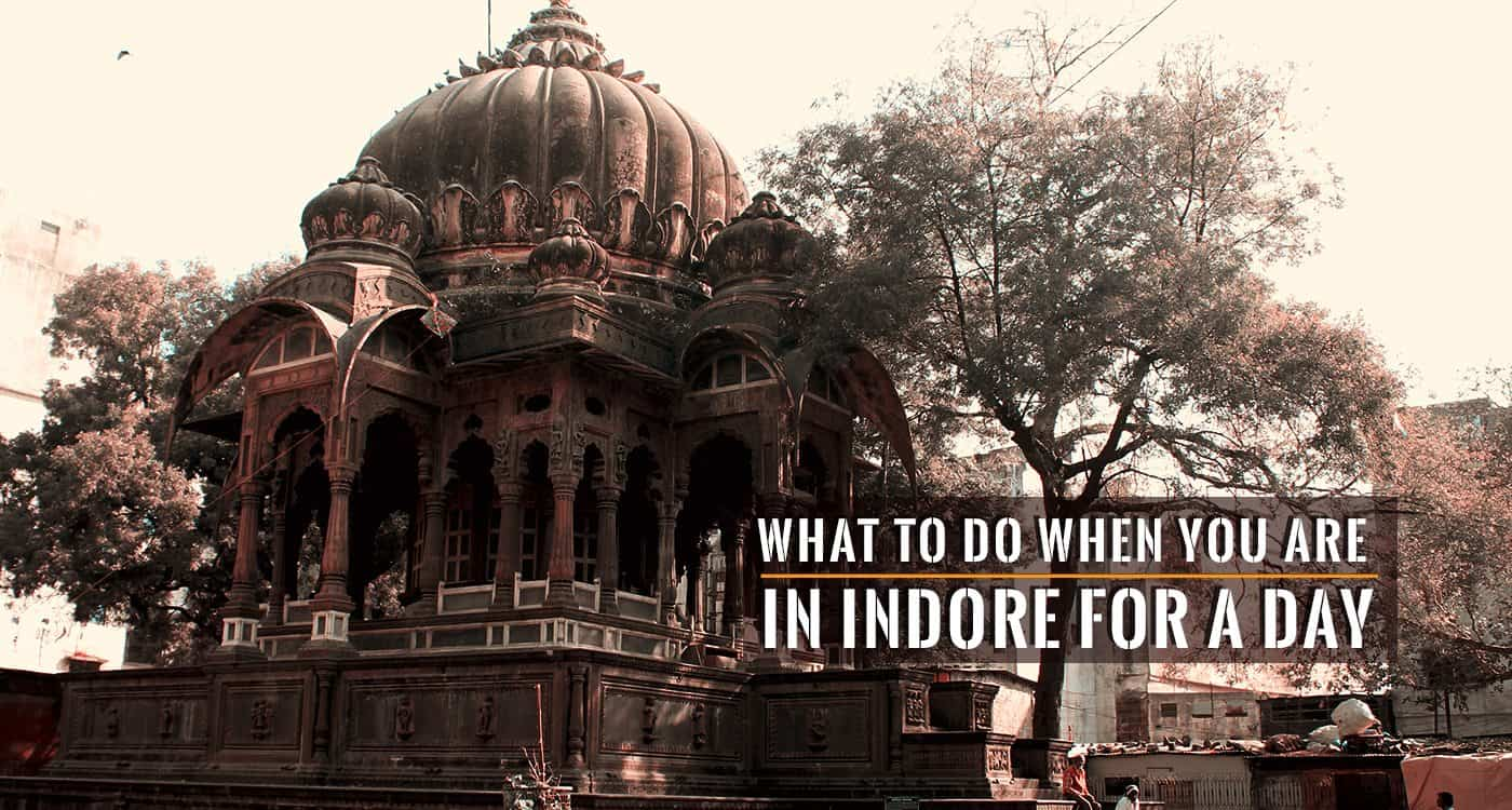 Entertainment in indore, food in indore, sightscene in indore, What to do when you are in Indore for a day