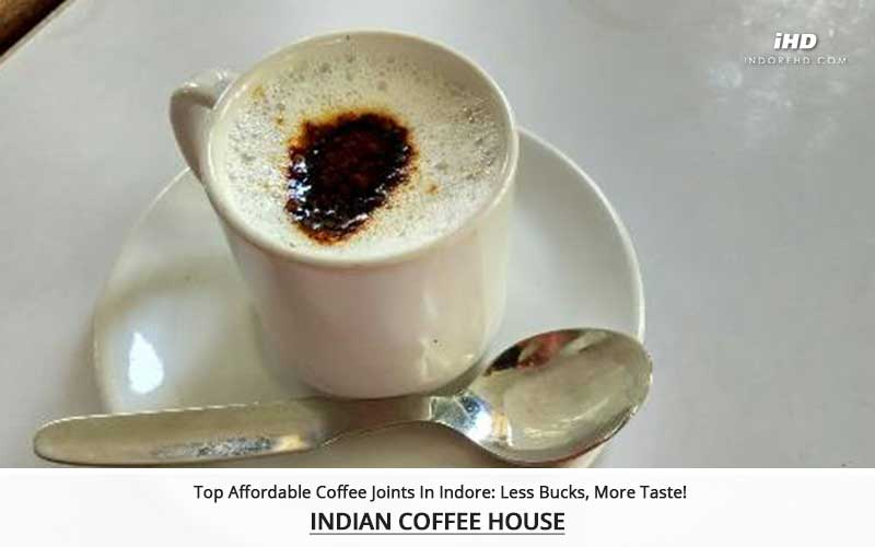 Top-Affordable-Coffee-Joints-In-Indore-Indian-Coffee-House-indoreHD
