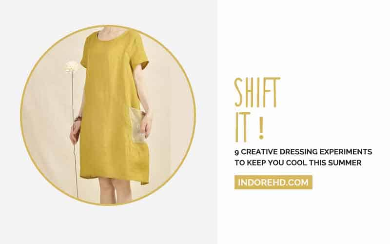 Anti-Fit-Shift-Dresses-Creative-Summer-Dressing-Experiments-IndoreHD