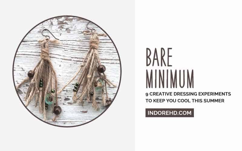 Bare-Minimum-Creative-Summer-Dressing-Experiments-IndoreHD