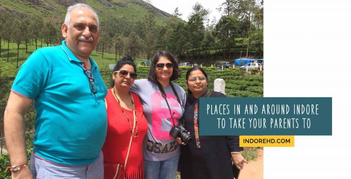 Places in and Around Indore to Take Your Parents To