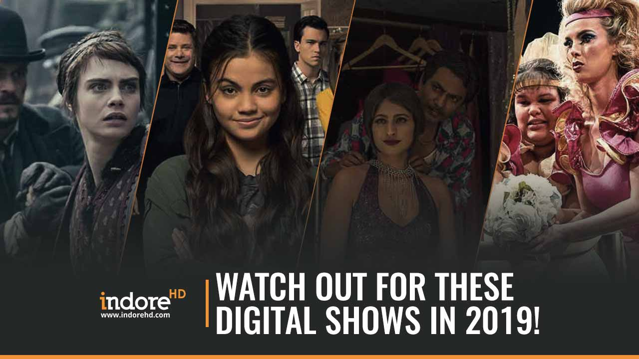 Watch-Out-For-These-Digital-Shows-In-2019-Netflix-Prime-Video-Indore-HD