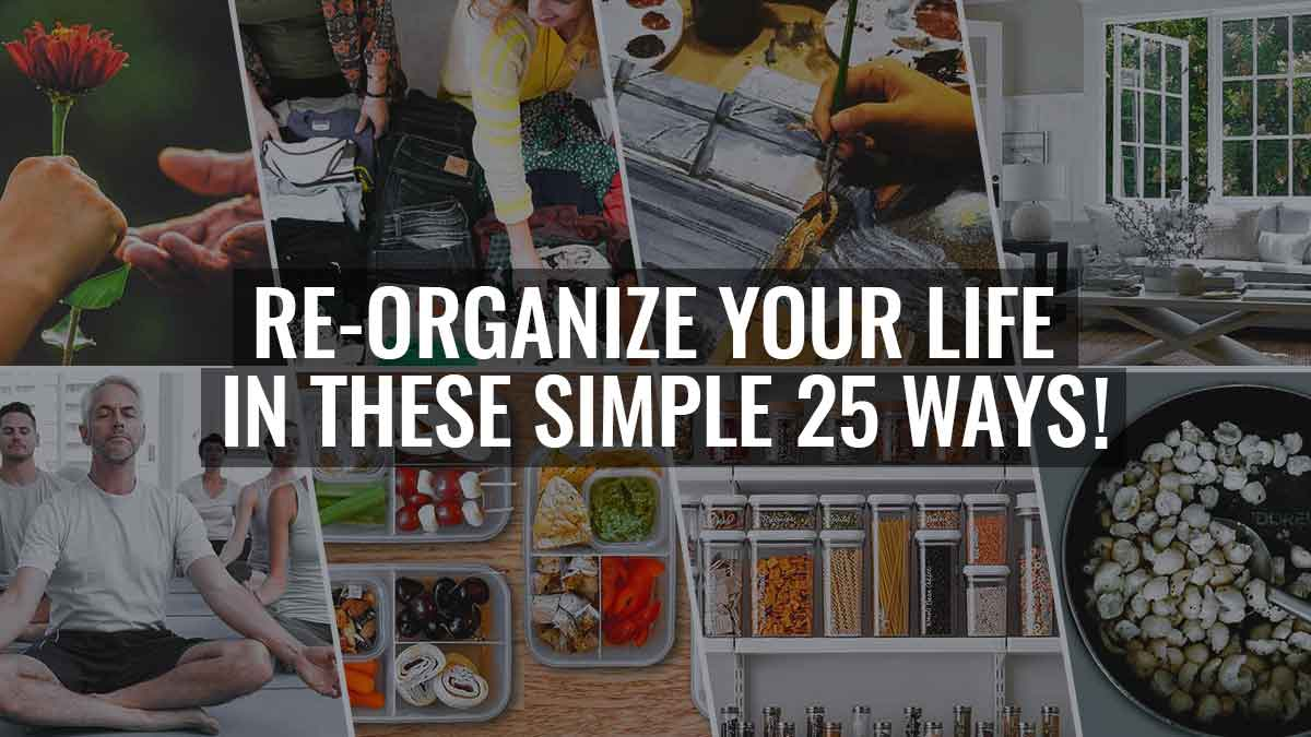 Re-organize your life in simple 25 ways- IndoreHD